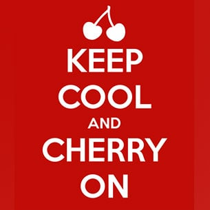 Keep Cool and Cherry On!